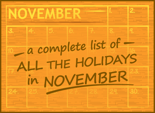 Have fun celebrating these November holidays!